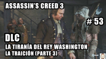 Walkthrough - Assassin's Creed 3 #53: La Traición (Parte 3)