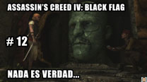 Walkthrough - AC IV: Black Flag #12: Nada es verdad...